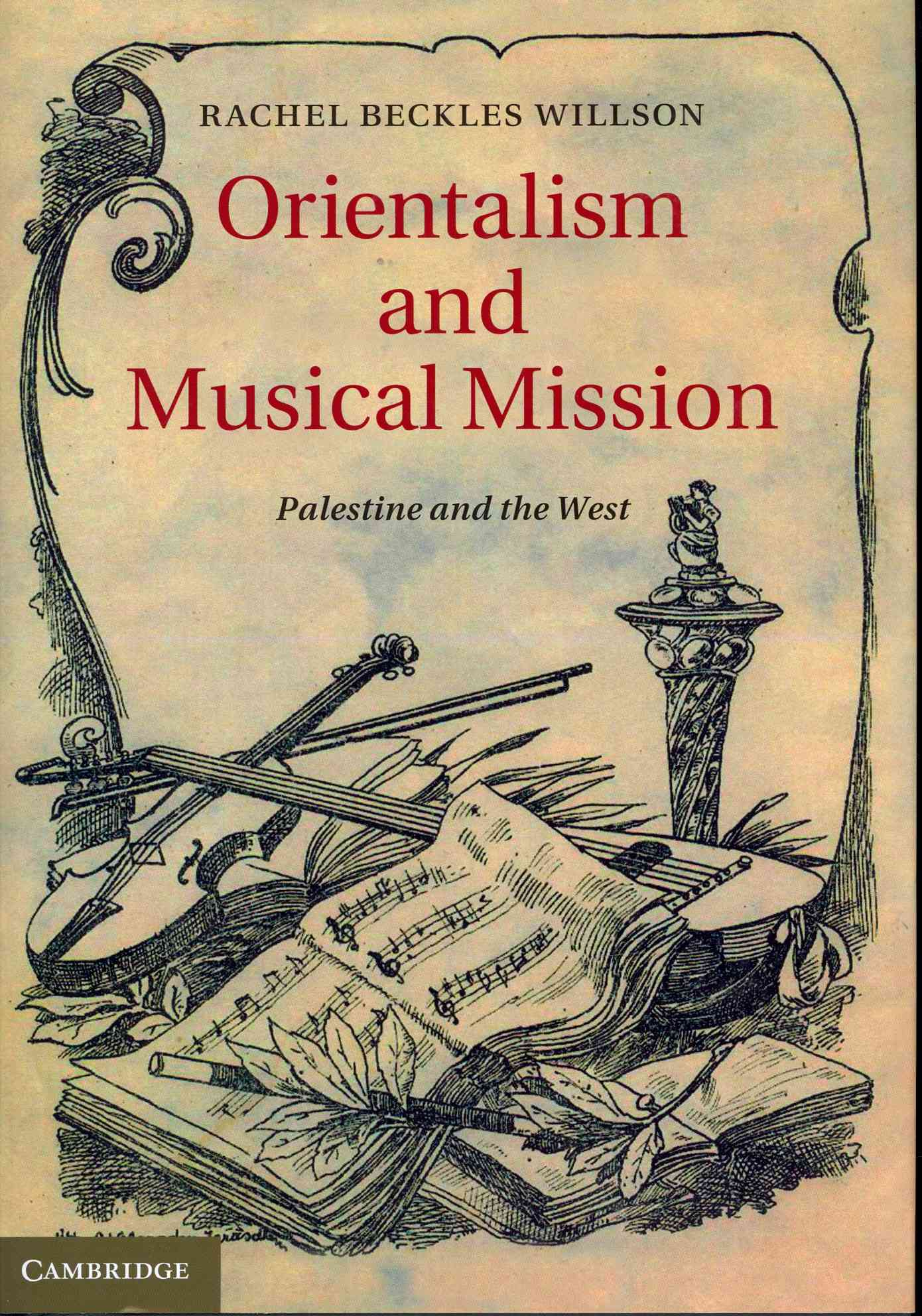 Orientalism and Musical Mission By Willson, Rachel Beckles